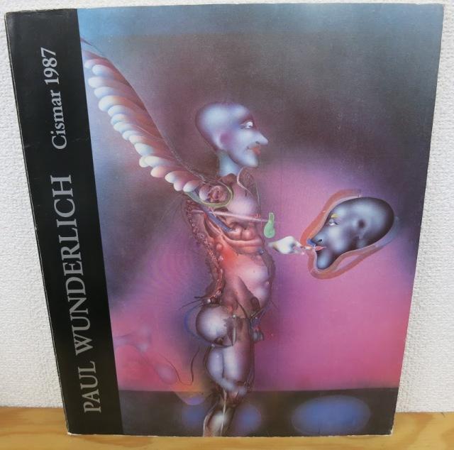 Paul Wunderlich: Malerei. Zeichnung. Skulptur 1951 - 1982 cismar 1987