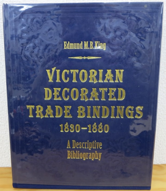 VICTORIAN DECORATED TRADE BINDINGS 1830-1880. A DESCRIPTIVE BIBLIOGRAPHY