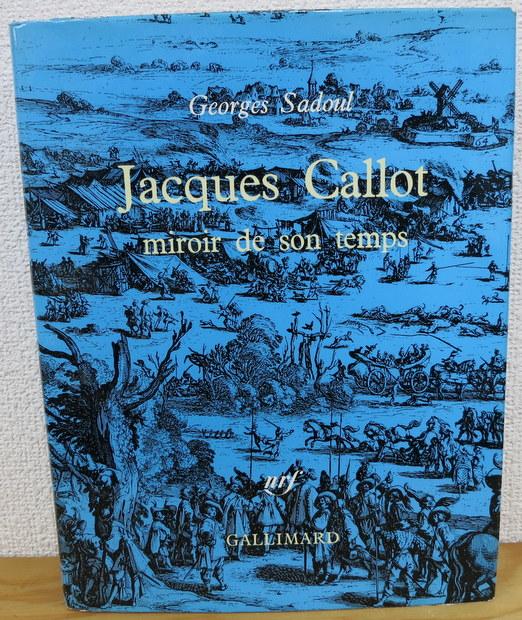 Georges Sadoul. Jacques Callot, miroir de son temps