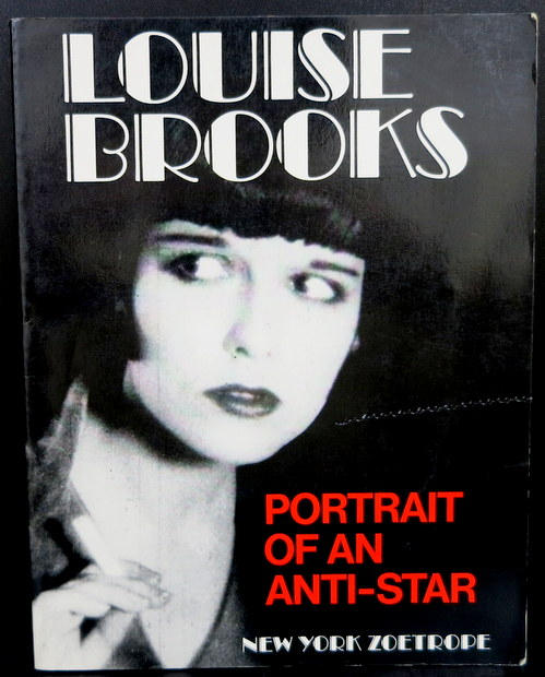 Louise Brooks: Portrait of an Anti-Star by Roland Jaccard