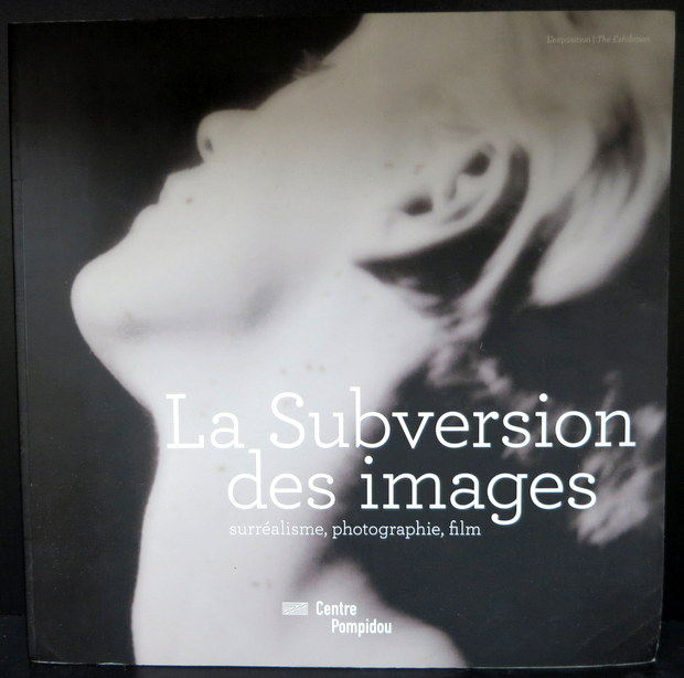 La Subversion Des Images: Surrealisme Photographie Film ALBUM