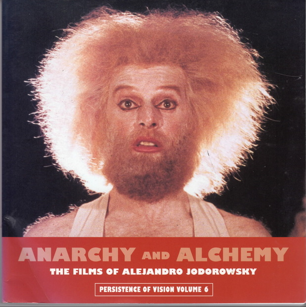Anarchy and Alchemy The Films of Alejandro Jodorowsky  アレハンドロ・ホドロフスキー