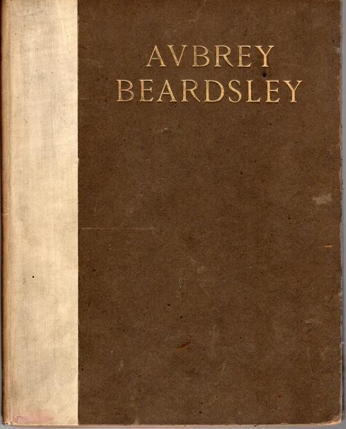 AUBREY BEARDSLEY by Arthur Symons
