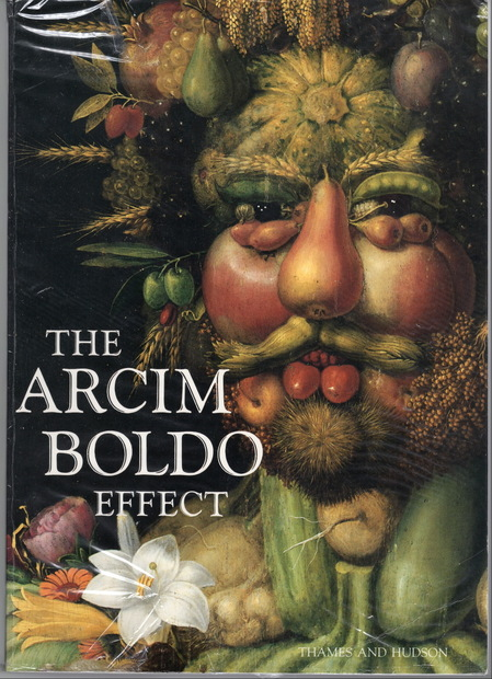 アルチンボルド The Arcimboldo Effect: Transformations of the Face from the 16th to the 20th Century