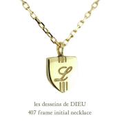 レデッサンドゥデュー 407 フレーム イニシャル 華奢ネックレス 18金,les desseins de DIEU Frame Initial Necklace K18