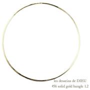 レデッサンドゥデュー 456 ゴールド バングル ハンドメイド 18金,les desseins de DIEU Solid Gold Bangle K18