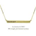 les desseins de DIEU 886 Triangle Pole Diamond Necklace,華奢 三角柱 ダイヤモンド ネックレス レデッサンドゥデュー K18