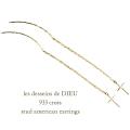 レデッサンドゥデュー 933 クロス スタッド アメリカン ピアス 18金,les desseins de DIEU Cross Stud American EarringsK18