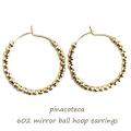 ピナコテーカ 602 ミラーボール フープ 華奢ピアス 18金,pinacoteca Mirror Ball Hoop Earrings K18