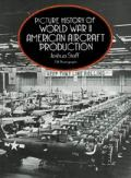 Picture History of WW ll American Aircraft Production
