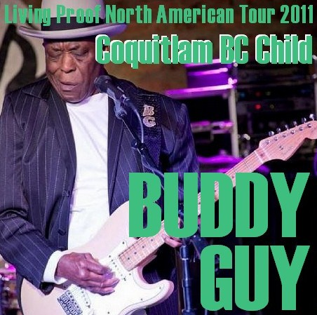 コレクターズCD Buddy Guy (バディ・ガイ)2011年北米ツアー2011.04.16 Coquitlam, BC
