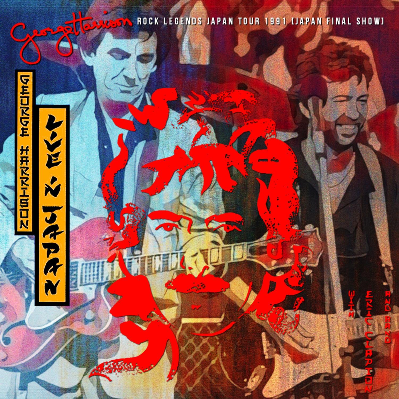 コレクターズCD George Harrison & Eric Clapton - Rock Legends Japan Tour 1991 Final