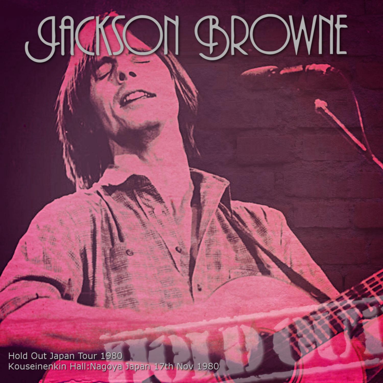 コレクターズCD Jackson Browne - Hold Out Japan Tour 1980