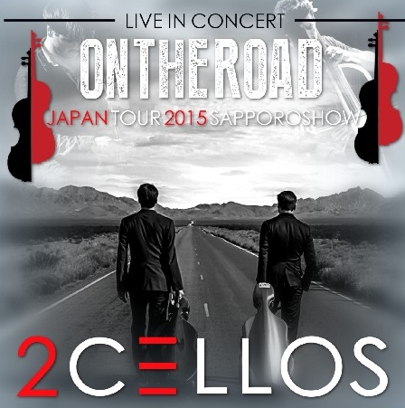 コレクターズCD 2Cellos(トゥー・チェロズ) 2015年日本公演
