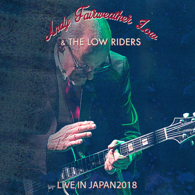 コレクターズCD Andy Fairweather Low & The Low Riders - Japan Tour 2018
