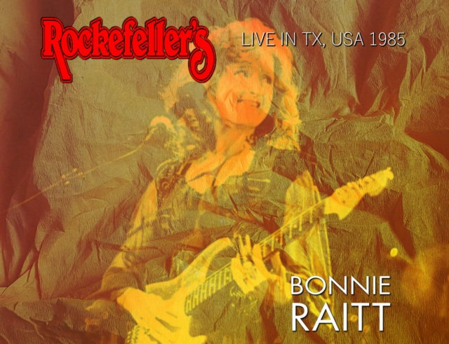 コレクターズCD Bonnie Raitt - Rockefeller's Houston tapes 1985