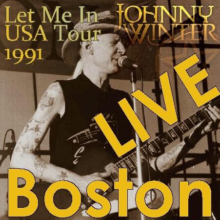 コレクターズCD ジョニー・ウィンター(Johnny Winter)1991年アメリカツアーBoston 91.12.13