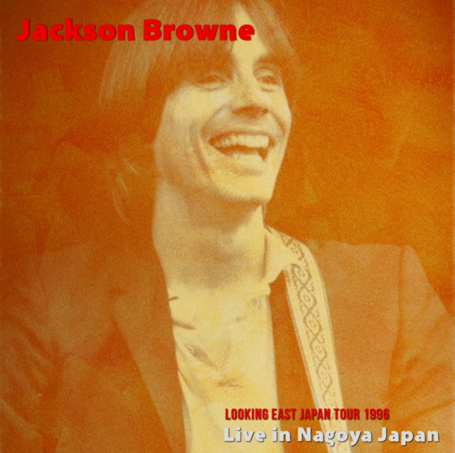 コレクターズCD Jackson Browne - Looking East Japan Tour 1996