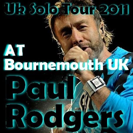 コレクターズCD ポール・ロジャース(Paul Rodgers)2011年ソロツアーBournemouth UK