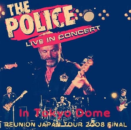 コレクターズCD  ポリス (The Police)2008年日本公演最終日2月14日Tokyo Dome