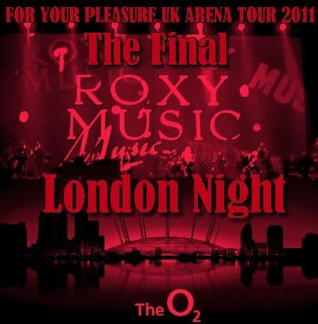 コレクターズCD Roxy Music(ロキシー・ミュージック 2011年Ukツアー最終日)FOR YOUR PLEASURE TOUR 2011.02.07 02 Arena, London
