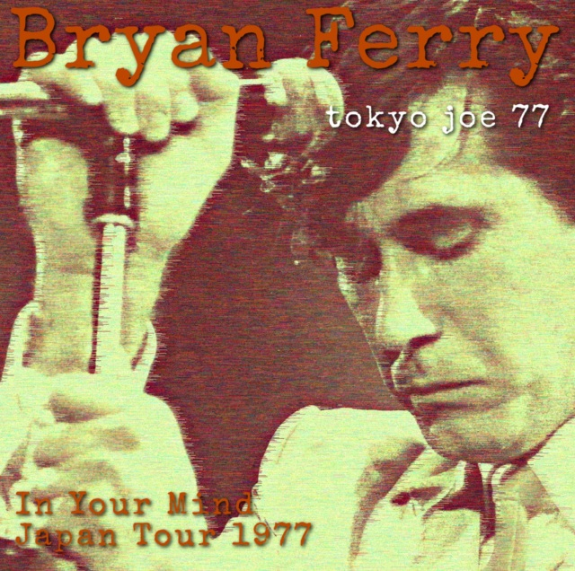 コレクターズCD Bryan Ferry  -  In Your Mind Japan Tour 1977