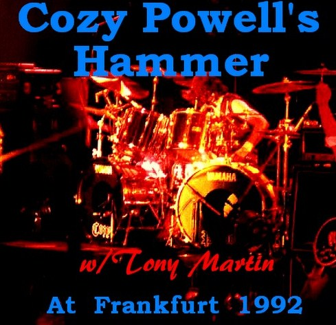 Cozy Powell's Hammer w/ Tony Martin Germany Tour 92/Frankfurt, Germany 92.11.18