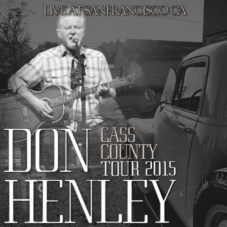 コレクターズCD ドン・ヘンリー2015年ソロアメリカツアー (Cass County American Tour )