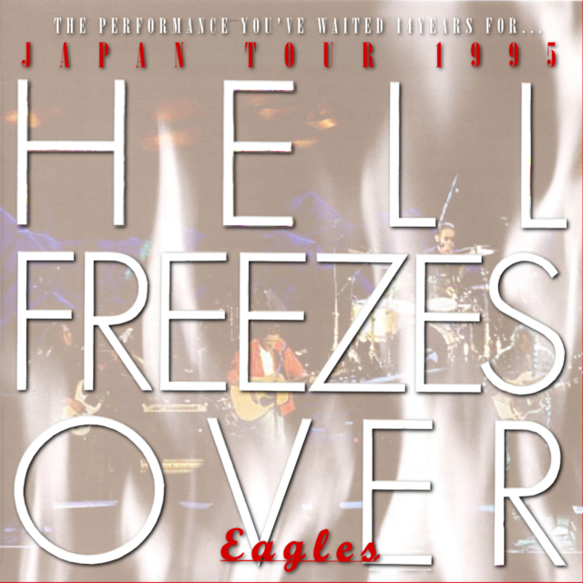 コレクターズCD THe Eagles - Hell Freezes Over Japan Tour 1995