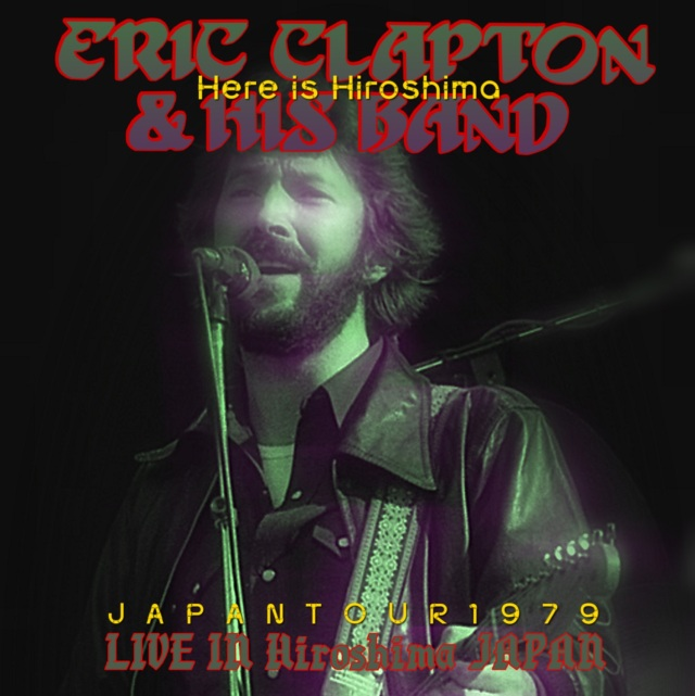 コレクターズCD Eric Clapton & His Band - Japan Tour 1979