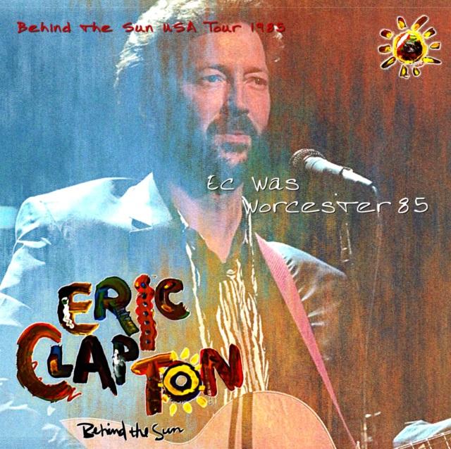 コレクターズCD Eric Clapton -  Behind the Sun USA Tour 1985