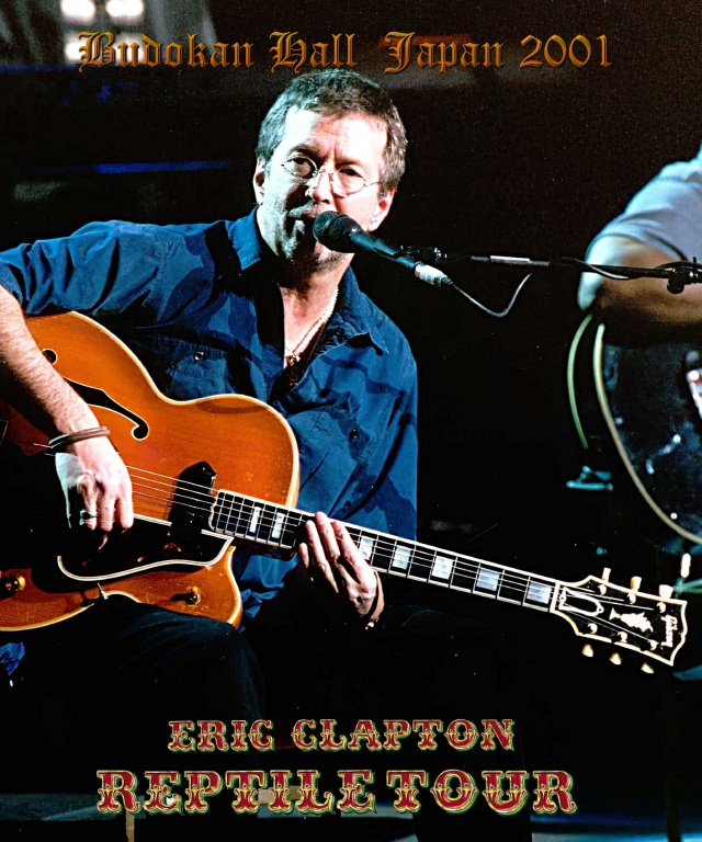 コレクターズBlu-ray  Eric Clapton - Reptile Japan Tour 2001