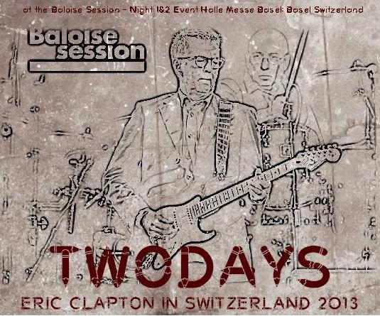 コレクターズCD エリッククラプトン 2013年 In Switzerland at the Baloise Session