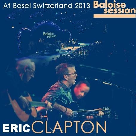 コレクターズCD エリッククラプトン 2013年 n Switzerland at the Baloise Session