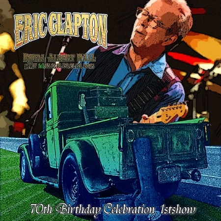 コレクターズCD エリッククラプトン 2015年5月14日ロンドン 70th Birthday Celebratio