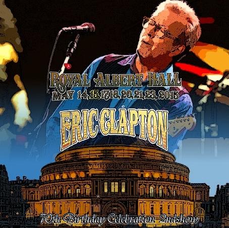 コレクターズCD エリッククラプトン 2015年5月15日ロンドン 70th Birthday Celebration