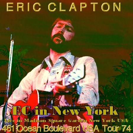 コレクターズCD Eric Clapton(エリック・クラプトン)74年アメリカツアー/461 Ocean Boulevard USA Tour 1974