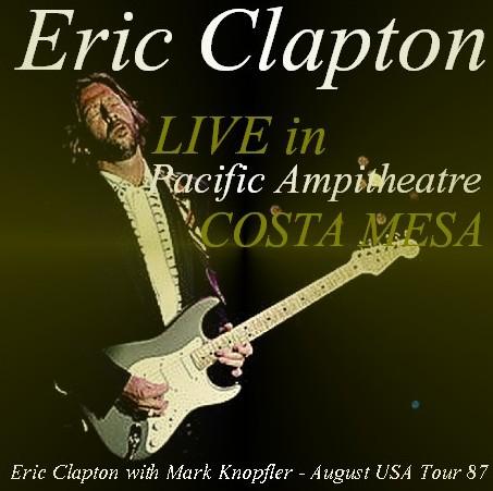 コレクターズCD Eric Clapton(w/マークノップラー87年アメリカツアー カリフォルニア)87.04.13 Costa Mesa
