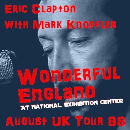 コレクターズCD Eric Clapton(w/マークノップラー88年イギリスツアーBirmingham)88.01.23 National Exihibition Center