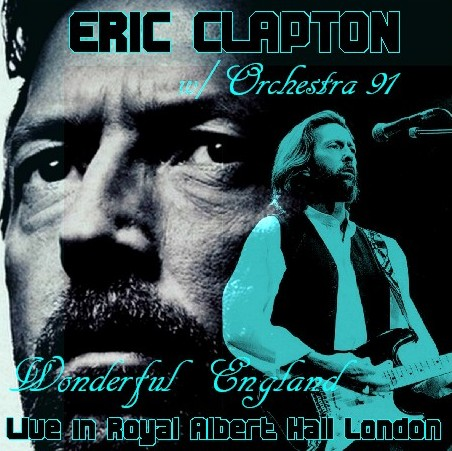 コレクターズCD Eric Clapton(w/オーケストラ 91年 London)91.03.04 Royal Albert Hall