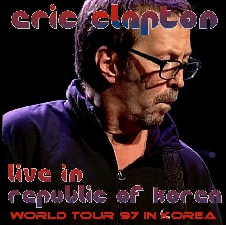 コレクターズCD Eric Clapton(エリッククラプトン 97年 韓国公演)Olympic Gymnasium Seoul Korea 97.10.10