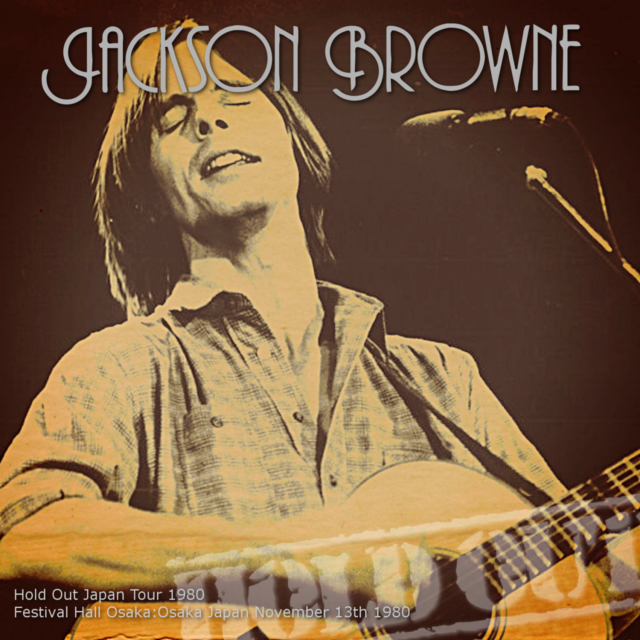 コレクターズCD Jackson Browne - Hold Out Japan Tour 1980