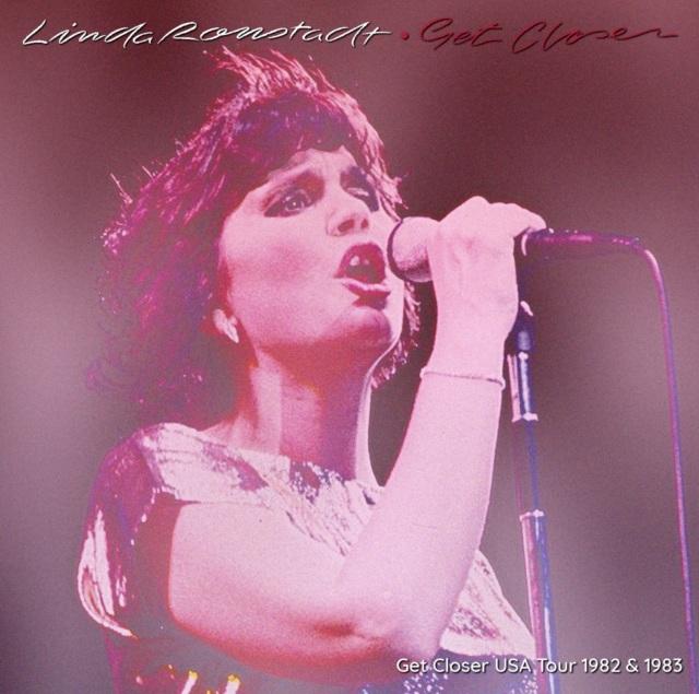 コレクターズCD Linda Ronstadt -  Get Closer USA Tour 1982 & 1983
