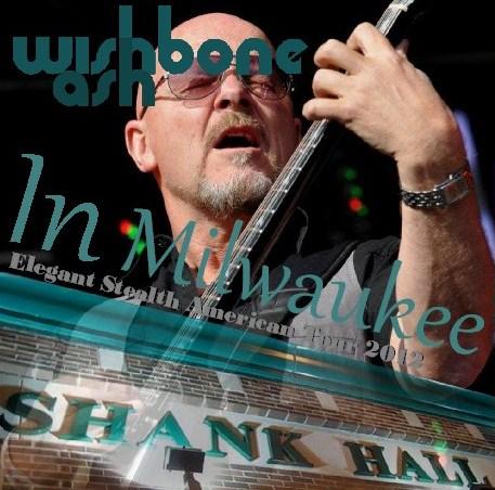 コレクターズCD ウィッシュボーン・アッシュ(Wishbone Ash) 2012年アメリカツアー Elegant Stealth  Tour 2012