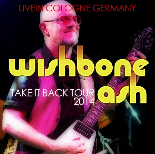 コレクターズCD ウィッシュボーン・アッシュ(Wishbone Ash)2014年ヨーロッパツアー (Take it back Tour 2014)