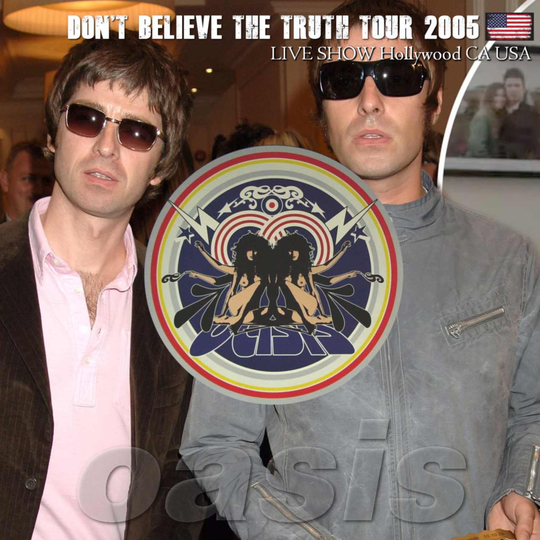 コレクターズCD Oasis - Don't Believe The Truth Tour 2005