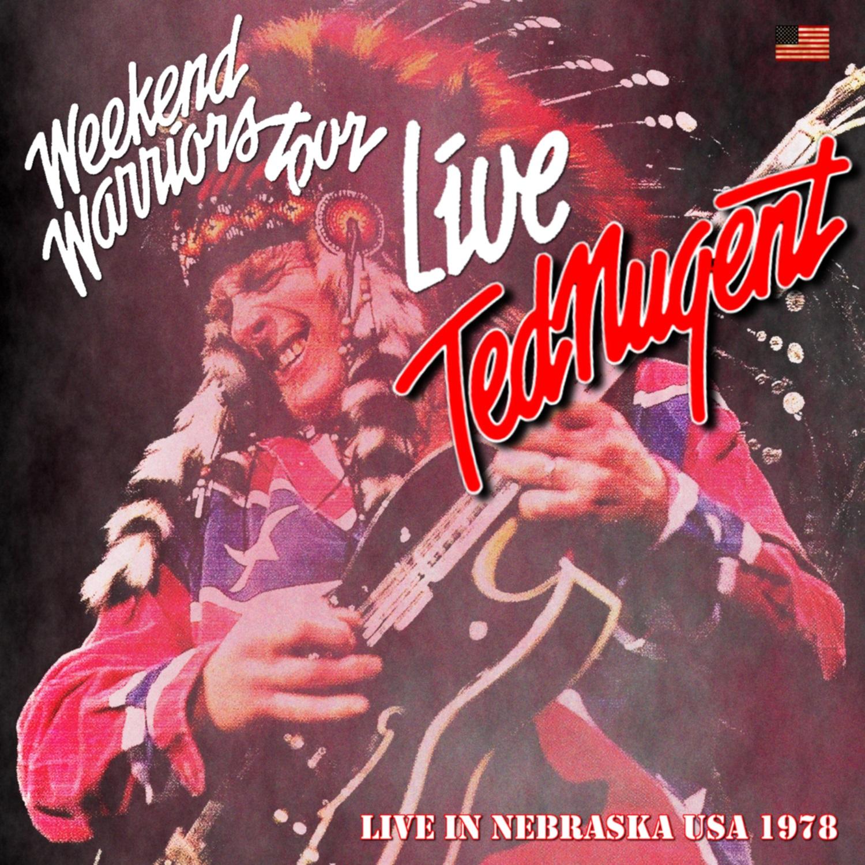 コレクターズCD Ted Nugent - Weekend Warriors US Tour 1978