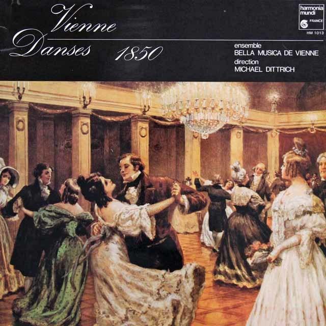 ディトリッヒとアンサンブル・ベッラ・ムジカ・ド・ヴィエンヌの「ウィーン1850 舞曲集」 仏HM 3140 LP レコード
