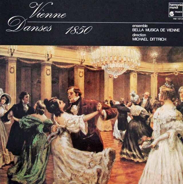 ディトリッヒとアンサンブル・ベッラ・ムジカ・ド・ヴィエンヌの「ウィーン1850 舞曲集」 仏HM 3220 LP レコード