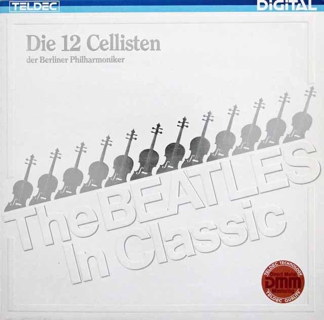 ベルリン・フィル12人のチェロ奏者たちの「ビートルズ・イン・クラシック」 独TELDEC 3334 LP レコード